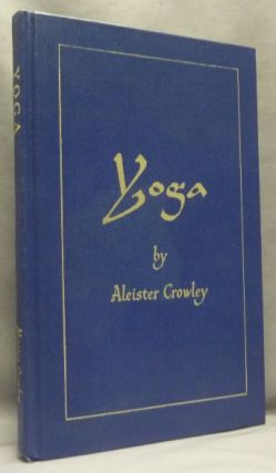 Eight Lectures on Yoga. The Equinox Volume III, Number Four. Aleister CROWLEY, Israel Regardie -...