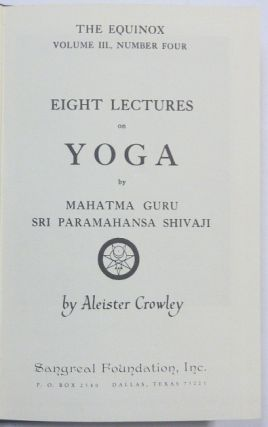Eight Lectures on Yoga. The Equinox Volume III, Number Four.