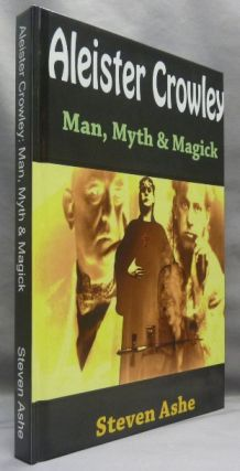 Aleister Crowley. Man, Myth & Magick. Steven ASHE, Aleister Crowley: related works