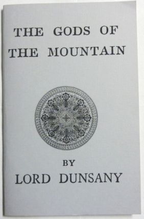 The Gods of the Mountain. Lord DUNSANY, Aleister Crowley: related works