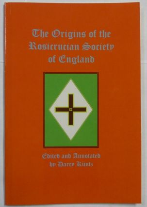 The Origins of the Rosicrucian Society in England. Darcy - Edited and KUNTZ, SIGNED, Lieut. Col....