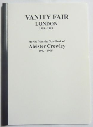 Vanity Fair, London. 1908 - 1909. Stories from the Notebook of Aleister Crowley 1902- 1905....