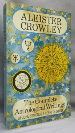 The Complete Astrological Writings; Containing a Treatise on Astrology Liber 536. How Horoscopes...