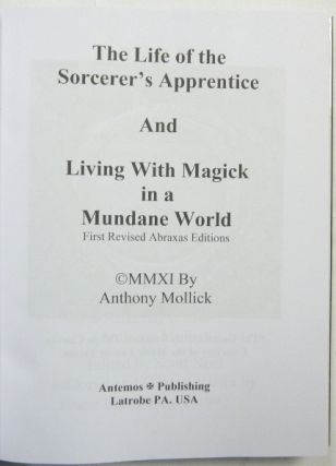 The Life of the Sorcerer's Apprentice. AND Living with Magick in a Mundane World ( Two volumes in one ); First Revised Abraxas Editions