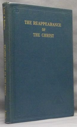 The Reappearance of Christ. Alice A. BAILEY