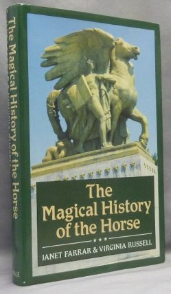 The Magical History of the Horse. Horse in Myth, Magic, Janet FARRAR, Virginia Russell