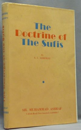 The Doctrine of the Sufis ( Kitab al-Ta'arruf li-madhab ahl al-tasawwuf ); Translated from the...