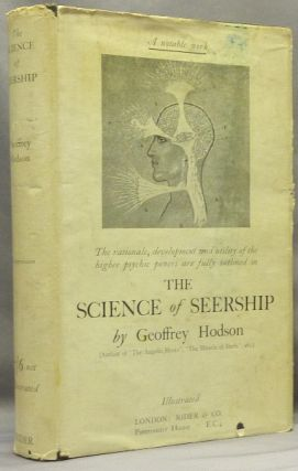 The Science of Seership: A Study of the Faculty of Clairvoyance, its development and use,...