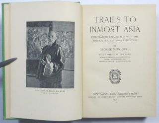 Trails to Inmost Asia, Five Years of Exploration with the Roerich Central Asian Expedition.