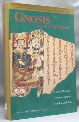Gnosis on the Silk Road: Gnostic Texts from Central Asia. Hans-Joachim - Translated and KLIMKEIT,...