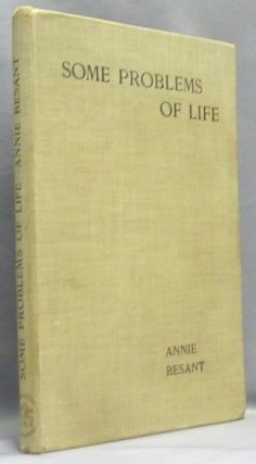 Some Problems of Life. Annie BESANT