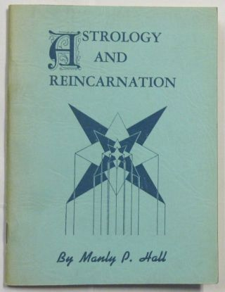 Astrology and Reincarnation. Manly P. HALL