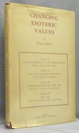 Changing Esoteric Values. Foster BAILEY, Alice A. Bailey related