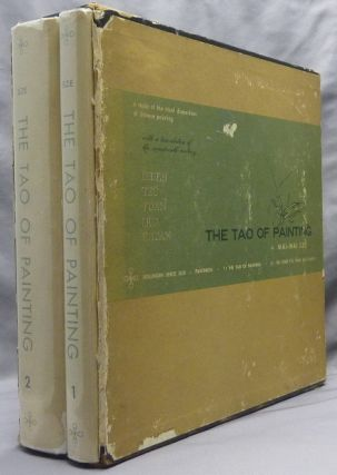 The Tao of Painting. A Study of the Ritual Disposition of Chinese Painting. With a Translation of...