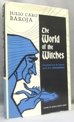 The World of the Witches ( The Nature of Human Society Series ). Julio Caro BAROJA, Nigel...
