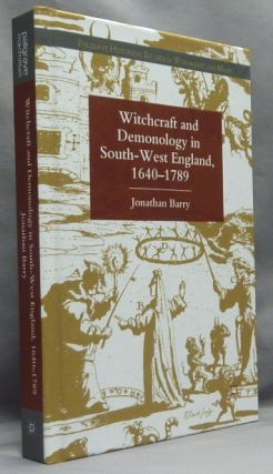 Witchcraft and Demonology in South-West England, 1640-1789; Palgrave Historical Studies in...