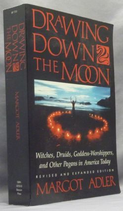 Drawing Down the Moon: Witches, Druid, Goddess-Worshippers, and Other Pagans in America Today....