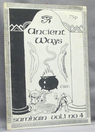 Ancient Ways. Volume 1, No. 4 Samhain; Ireland's Pagan Alternative Magazine??? Ancient Ways