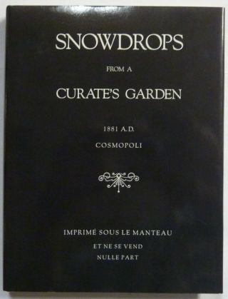 Snowdrops from a Curate's Garden. Aleister. Edited CROWLEY, a, Martin P. Starr SIGNED
