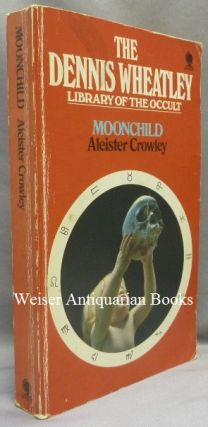 Moonchild ( The Dennis Wheatley Library of the Occult series, Vol. 3 ).