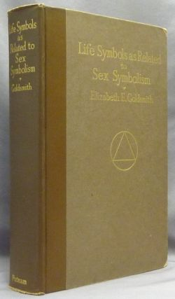 Life Symbols as Related to Sex Symbolism. Elizabeth E. GOLDSMITH