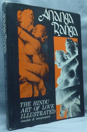 Ananga Ranga, Stage of the Bodiless One: the Hindu Art of Love. Kalayana. Translations and MALLA,...