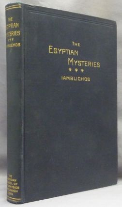 Theurgia or The Egyptian Mysteries by Iamblichos; Reply of Abammon, the Teacher to The Letter of...