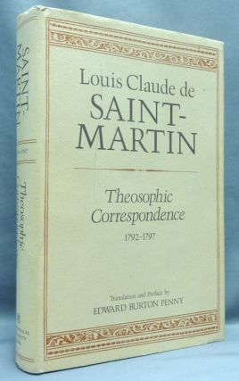 "Theosophic Correspondence between Louis Claude de Saint-Martin (The ""Unknown Philosopher"") and..."