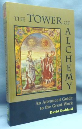 The Tower of Alchemy. An Advanced Guide to the Great Work. David GODDARD