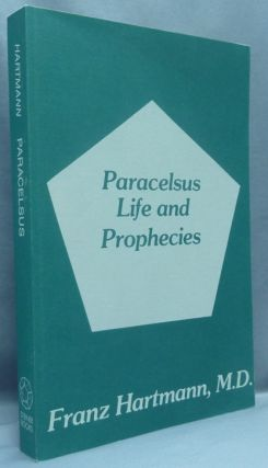 Paracelsus: Life and Prophecies, the Prophecies of Paracelsus. Occult Symbols, and Magic Figures...