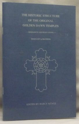 The Historic Structure of the Original Golden Dawn Temples (Ordinances and Regulations) Golden...
