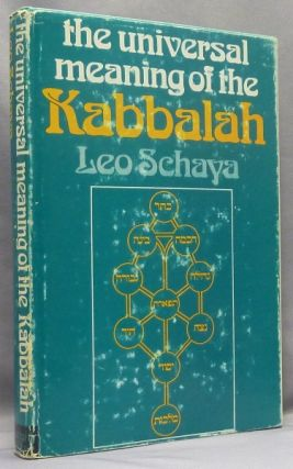 The Universal Meaning of the Kabbalah. Leo SCHAYA, Nancy Pearson