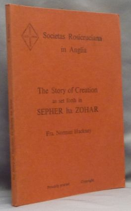 The Story of Creation as set forth Sepher ha Zohar. Norman Fra HACKNEY, A. B. Stephenson
