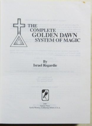 The Complete Golden Dawn System of Magic.