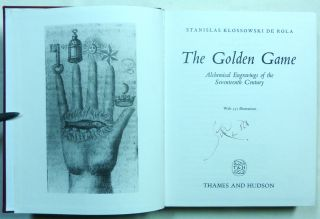 The Golden Game. Alchemical Engravings of the Seventeenth Century.