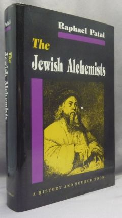 The Jewish Alchemists. A History and Sourcebook. Raphael PATAI