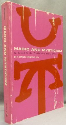 Magic and Mysticism. Studies in Bygone Beliefs. H. Stanley. New REDGROVE, Leslie Shepard
