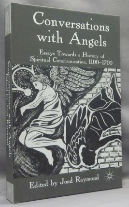 Conversations with Angels: Essays Towards a History of Spiritual Communication, 1100-1700. Joad -...