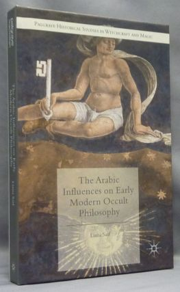 The Arabic Influences on Early Modern Occult Philosophy; Historical Studies in Witchcraft and...