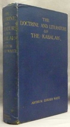 The Doctrine and Literature of the Kabalah. Arthur Edward WAITE