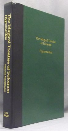 The Magical Treatise of Solomon or Hygromanteia. Also called the Apotelesmatike Pragmateia,...