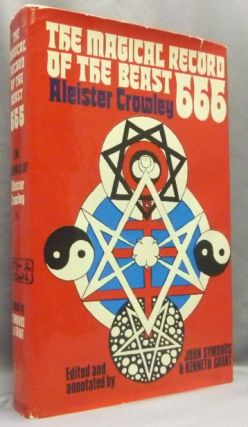 The Magical Record of the Beast 666: The Diaries of Aleister Crowley 1914-1920. Edited, John...