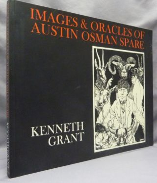 Images and Oracles of Austin Osman Spare. Kenneth GRANT, Steffi, Austin Osman Spare