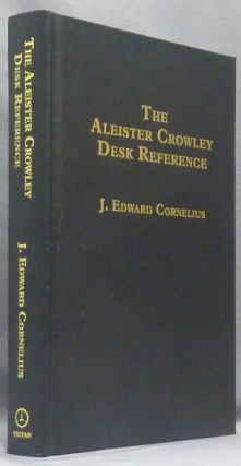 The Aleister Crowley Desk Reference ( 2nd edition revised & enlarged ). J. Edward CORNELIUS, A....