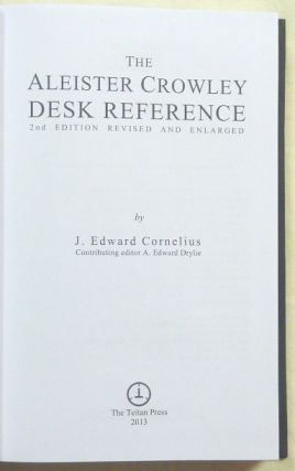 The Aleister Crowley Desk Reference ( 2nd edition revised & enlarged ).