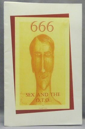 666 Sex and the O.T.O. Gerald YORKE, Frater 60, Gregory Von Seewald, Aleister Crowley - related...