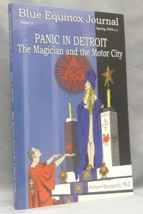 The Blue Equinox Journal, Issue 2 - Panic in Detroit: The Magician and the Motor City. Richard K....