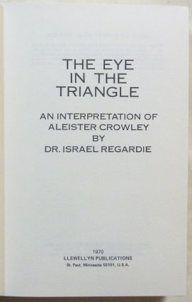 The Eye in the Triangle. An Interpretation of Aleister Crowley.