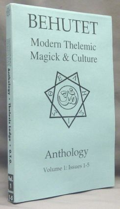 Behutet. Modern Thelemic Magick & Culture. Anthology. Volume 1: Issues 1 - 5. Aleister: related...