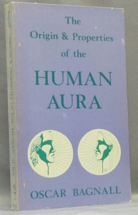The Origin and Properties of the Human Aura. Oscar BAGNALL, Sibyl Ferguson